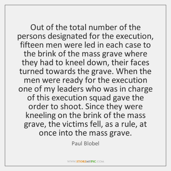 Out of the total number of the persons designated for the execution, ...