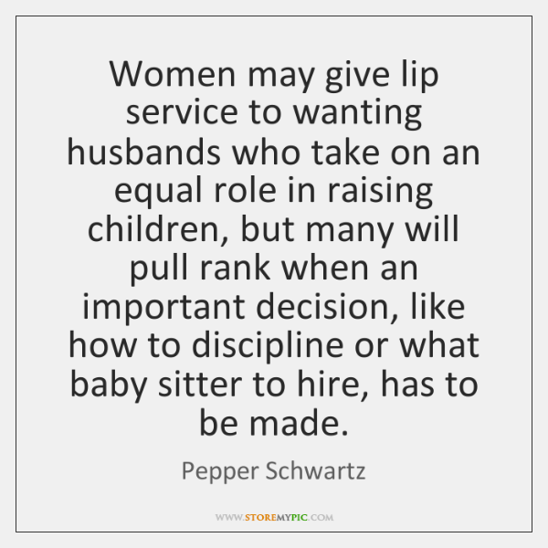 Women may give lip service to wanting husbands who take on an ...