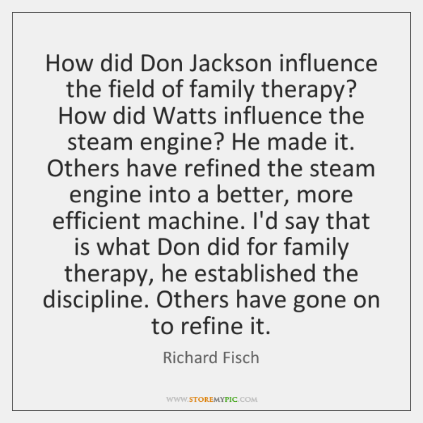 How did Don Jackson influence the field of family therapy? How did ...