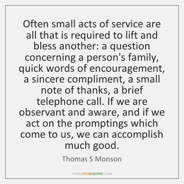 Often small acts of service are all that is required to lift ...