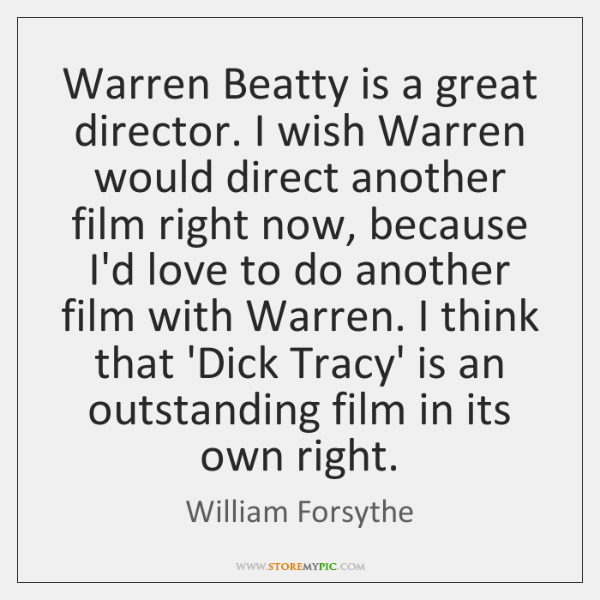 Warren Beatty is a great director. I wish Warren would direct another ...