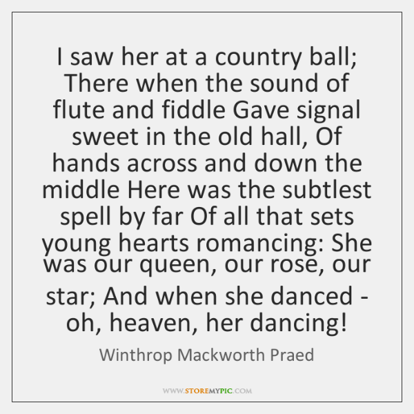 I saw her at a country ball; There when the sound of ...