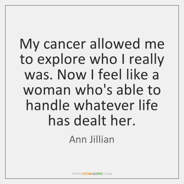My cancer allowed me to explore who I really was. Now I ...