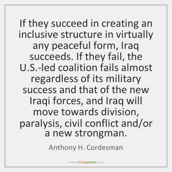 If they succeed in creating an inclusive structure in virtually any peaceful ...