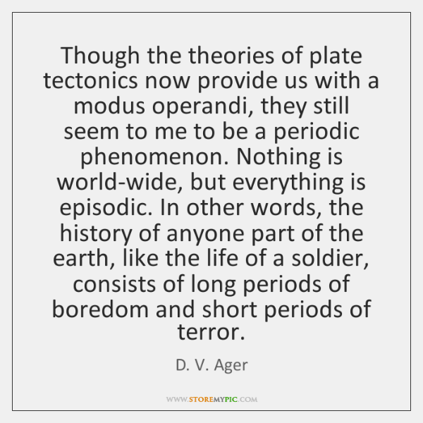 Though the theories of plate tectonics now provide us with a modus ...