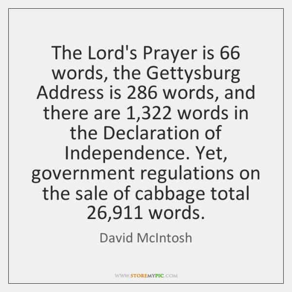 The Lord's Prayer is 66 words, the Gettysburg Address is 286 words, and there ...