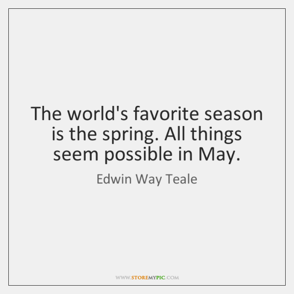The Worlds Favorite Season Is Spring All Things Seem Possible In