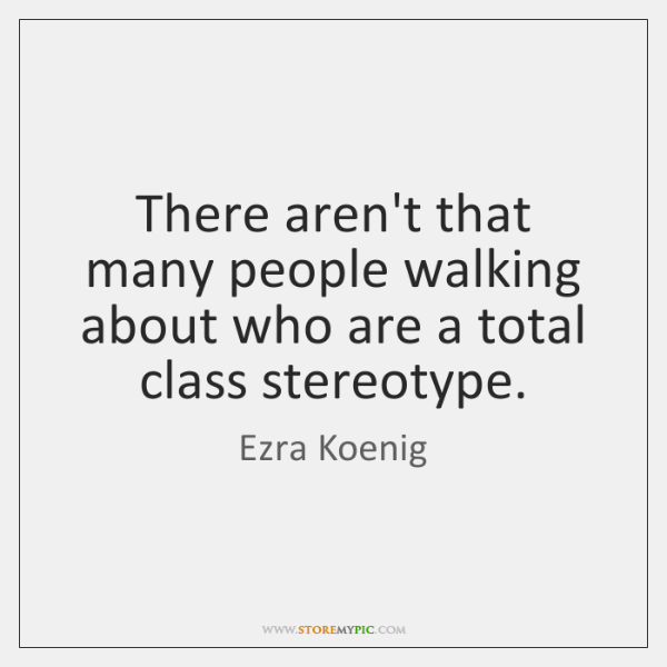 There aren't that many people walking about who are a total class ...