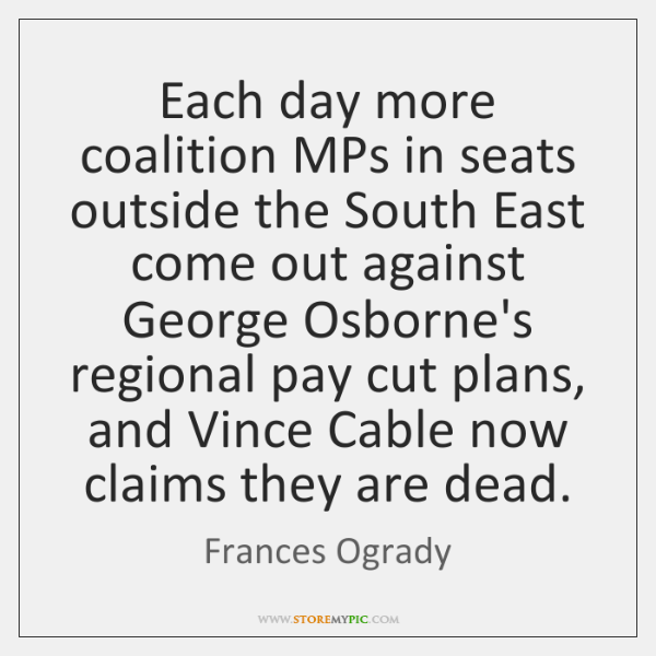 Each day more coalition MPs in seats outside the South East come ...
