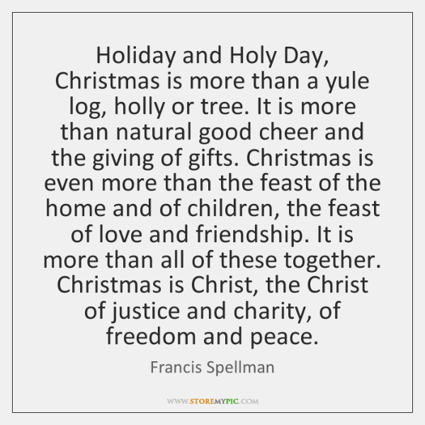 Holiday and Holy Day, Christmas is more than a yule log, holly ...