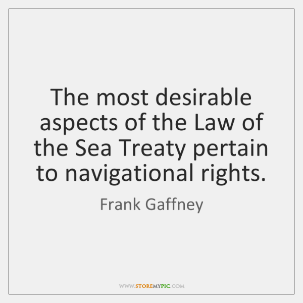 The most desirable aspects of the Law of the Sea Treaty pertain ...