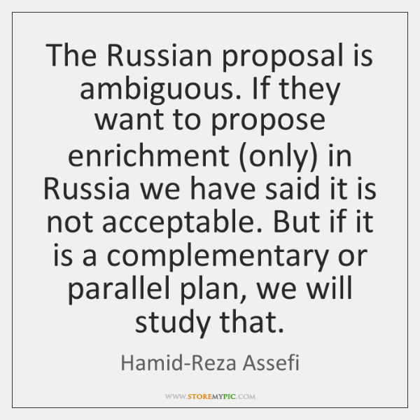 The Russian proposal is ambiguous. If they want to propose enrichment (only) ...