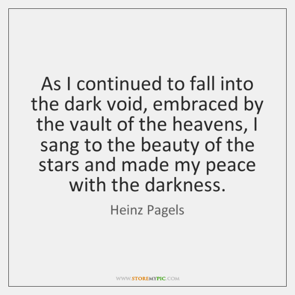 As I continued to fall into the dark void, embraced by the ...