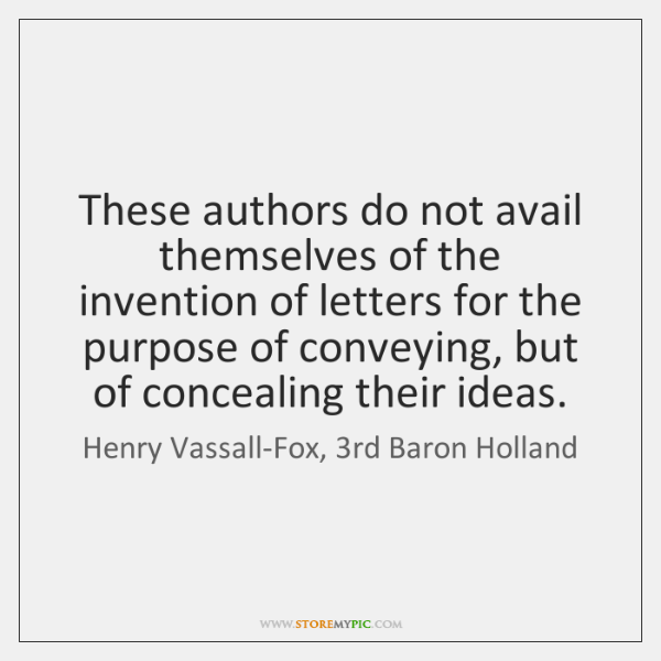 These authors do not avail themselves of the invention of letters for ...