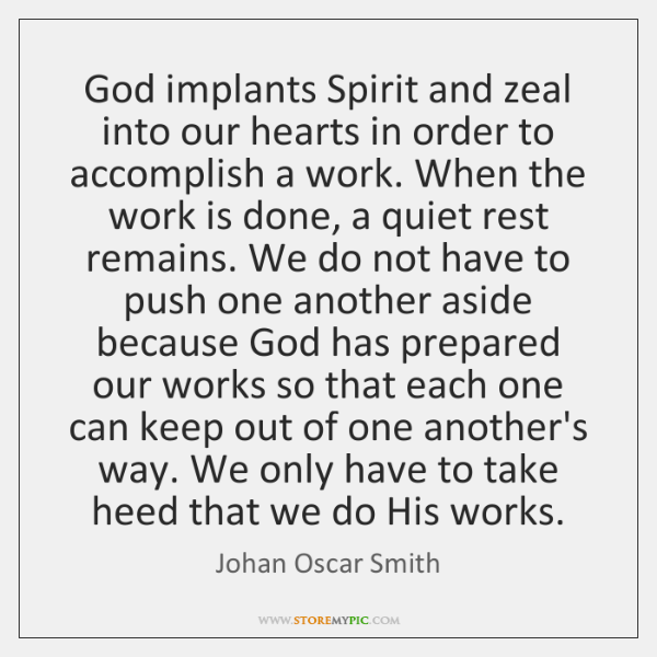 God implants Spirit and zeal into our hearts in order to accomplish ...