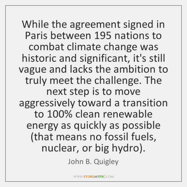 While the agreement signed in Paris between 195 nations to combat climate change ...