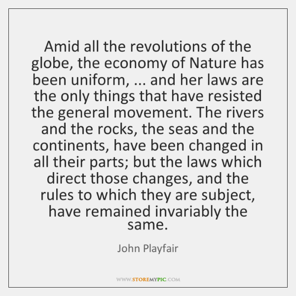 Amid all the revolutions of the globe, the economy of Nature has ...
