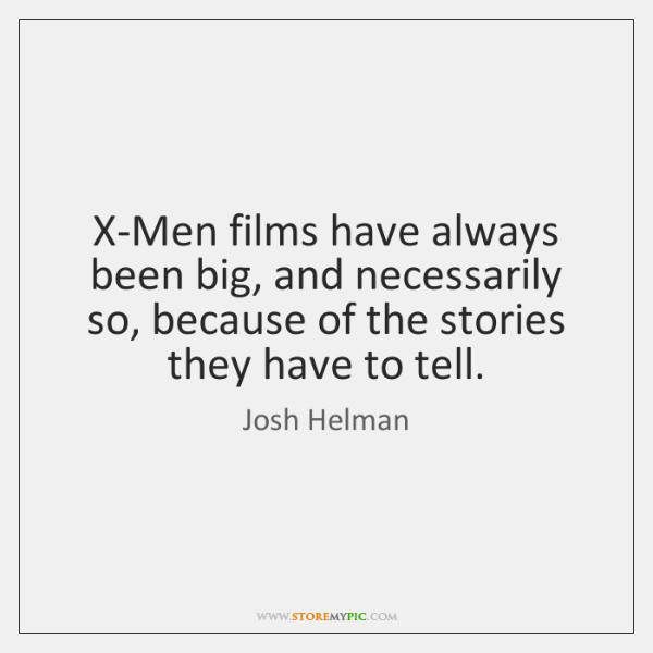 X-Men films have always been big, and necessarily so, because of the ...