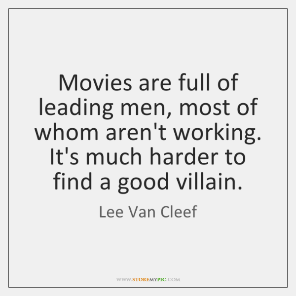 Movies are full of leading men, most of whom aren't working. It's ...