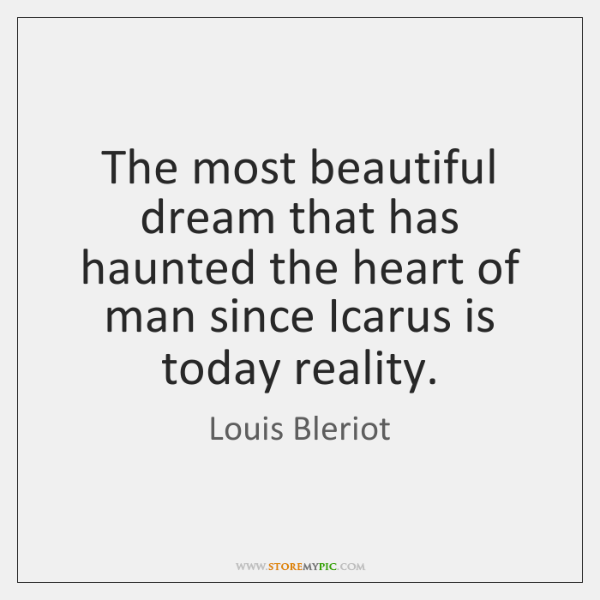 The most beautiful dream that has haunted the heart of man since ...