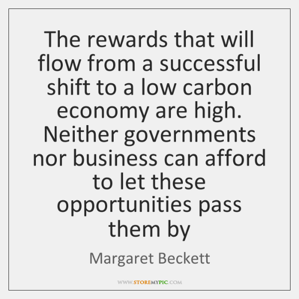 The rewards that will flow from a successful shift to a low ...