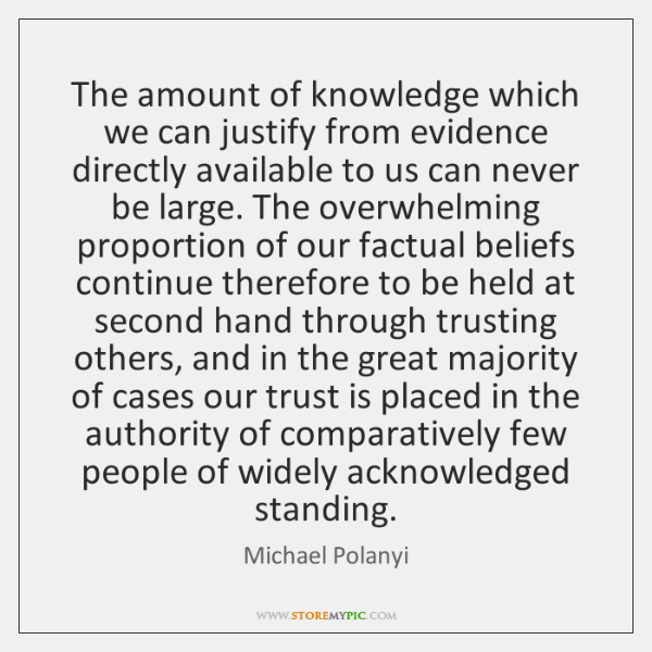 The amount of knowledge which we can justify from evidence directly available ...