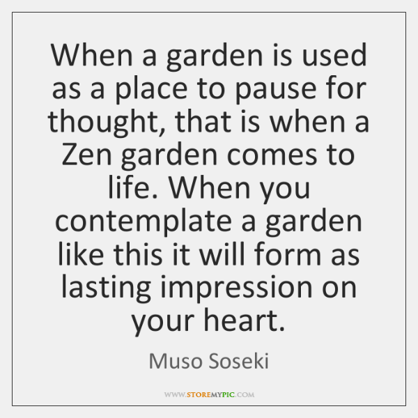 When a garden is used as a place to pause for thought, ...