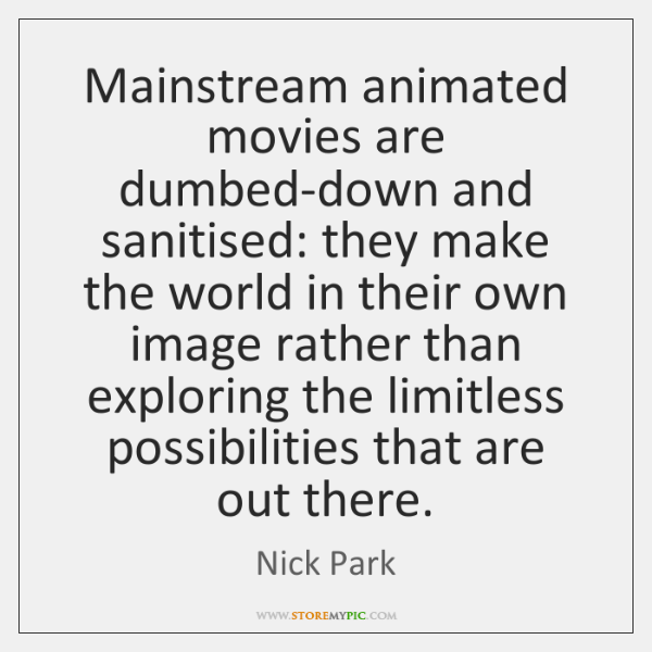 Mainstream animated movies are dumbed-down and sanitised: they make the world in ...
