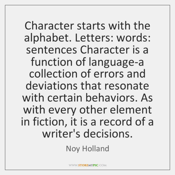 Character starts with the alphabet. Letters: words: sentences Character is a function ...
