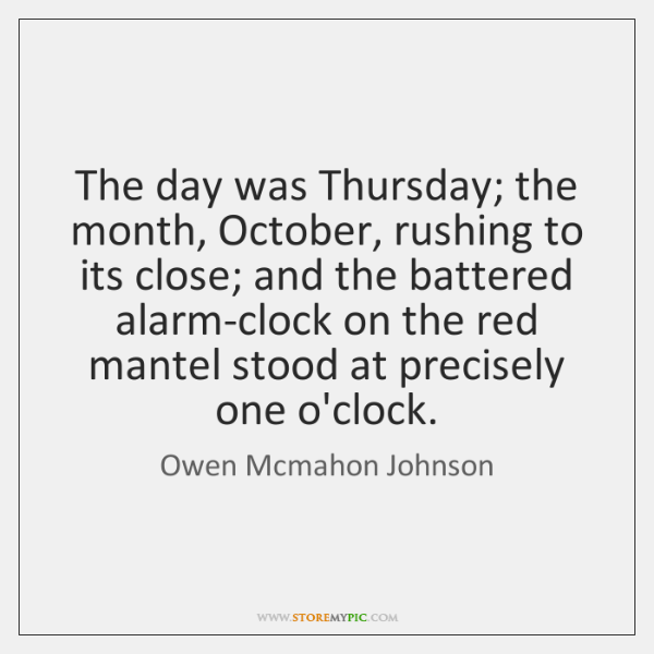 The day was Thursday; the month, October, rushing to its close; and ...