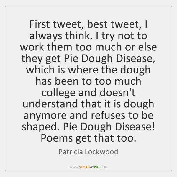 First tweet, best tweet, I always think. I try not to work ...