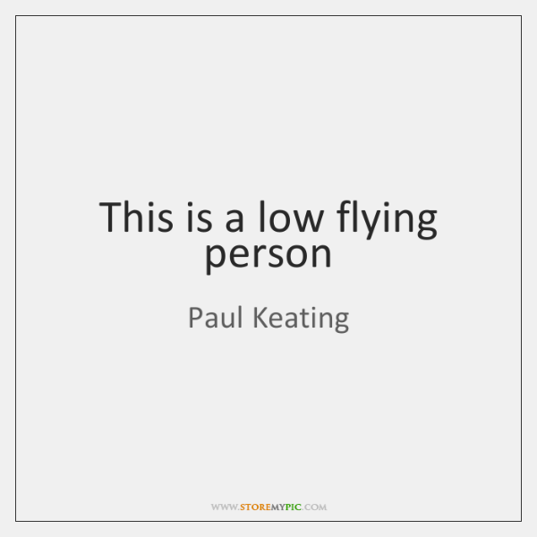 This is a low flying person