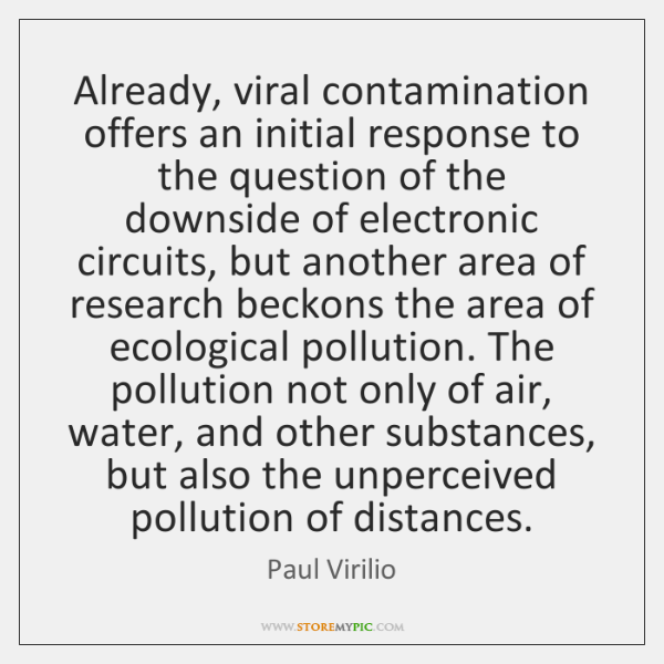 Already, viral contamination offers an initial response to the question of the ...