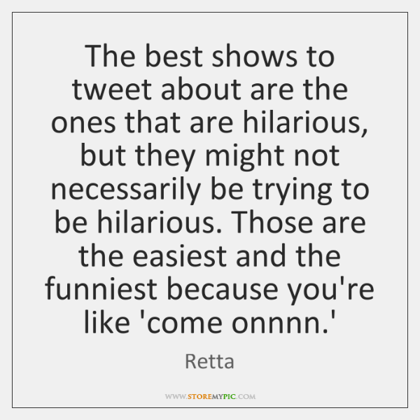 The best shows to tweet about are the ones that are hilarious, ...