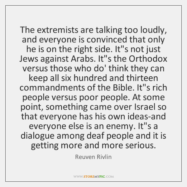 The extremists are talking too loudly, and everyone is convinced that only ...