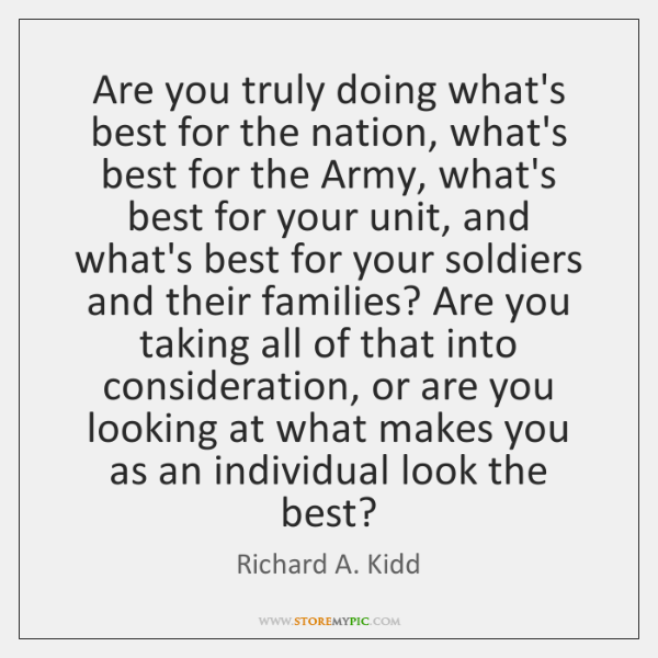 Are you truly doing what's best for the nation, what's best for ...