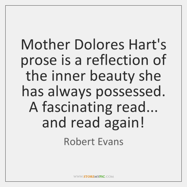 Mother Dolores Hart's prose is a reflection of the inner beauty she ...