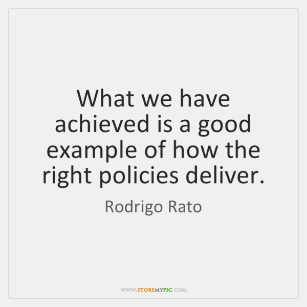 What we have achieved is a good example of how the right ...