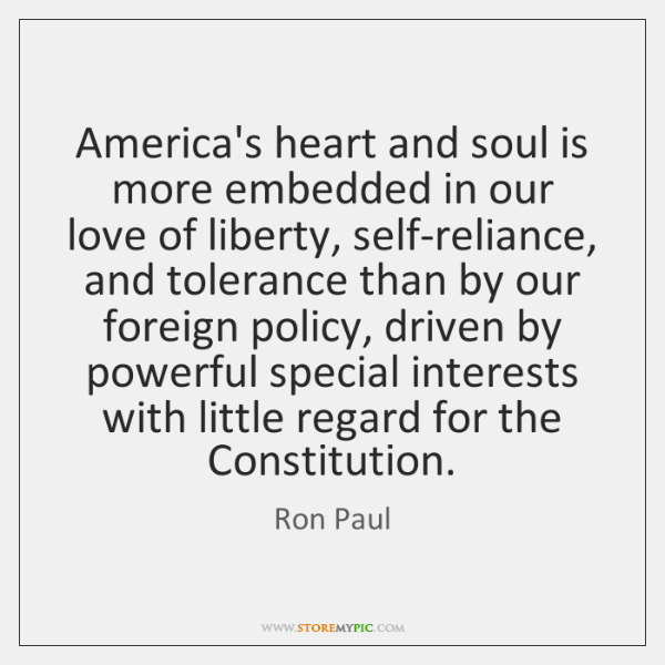 America's heart and soul is more embedded in our love of liberty, ...