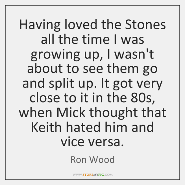 Having loved the Stones all the time I was growing up, I ...