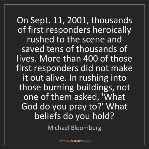 Michael Bloomberg: On Sept. 11, 2001, thousands of first responders heroically...