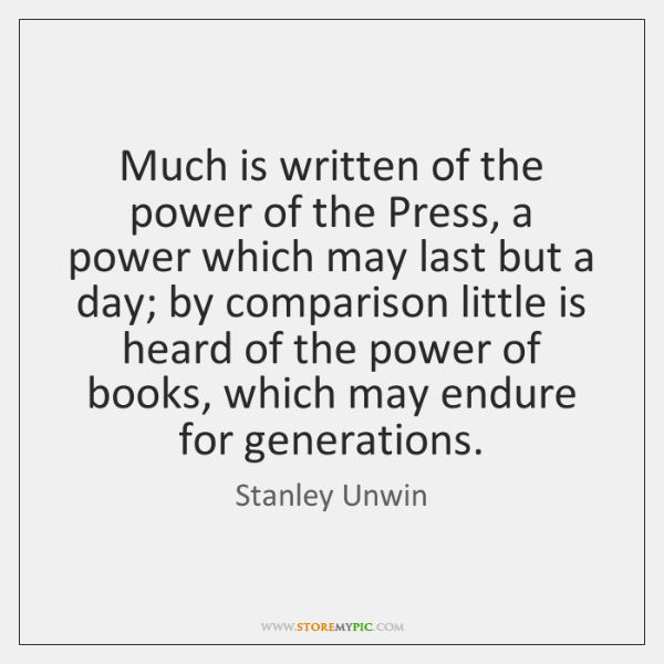 Much is written of the power of the Press, a power which ...