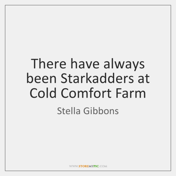 There have always been Starkadders at Cold Comfort Farm