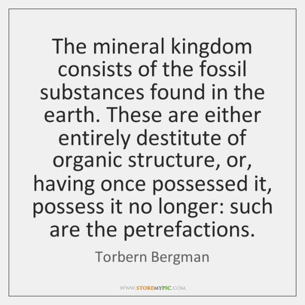 The mineral kingdom consists of the fossil substances found in the earth. ...