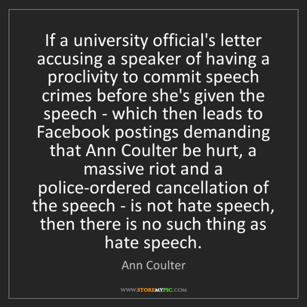 Ann Coulter: If a university official's letter accusing a speaker...