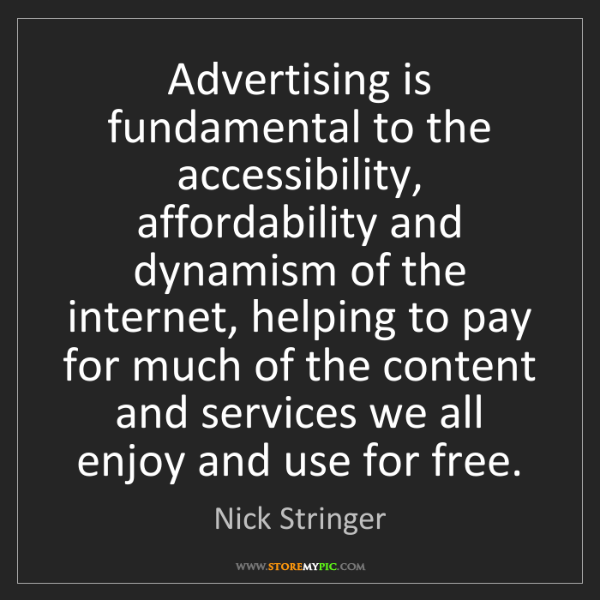 Nick Stringer: Advertising is fundamental to the accessibility, affordability...