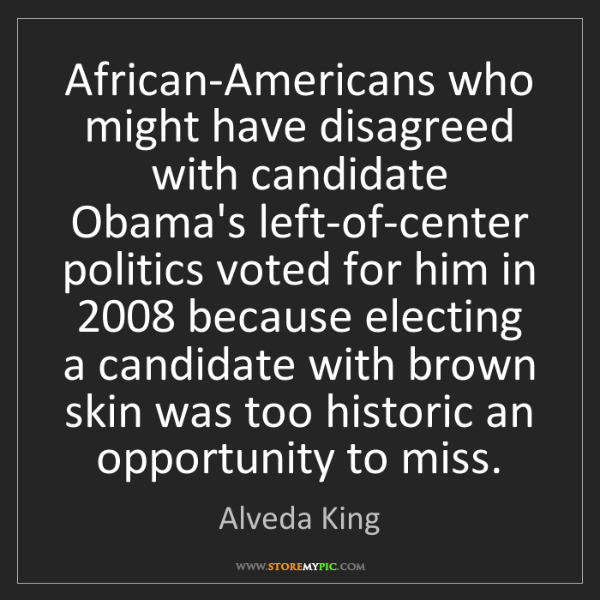 Alveda King: African-Americans who might have disagreed with candidate...