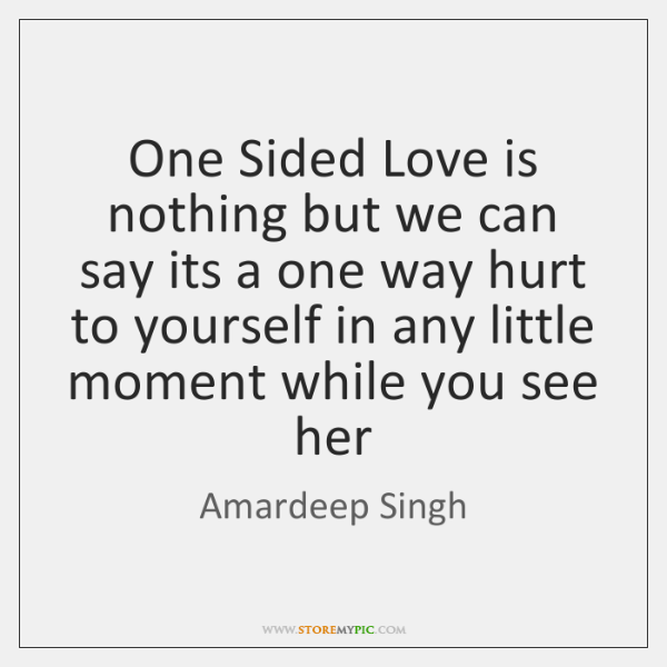 One Sided Love is nothing but we can say its a one ...