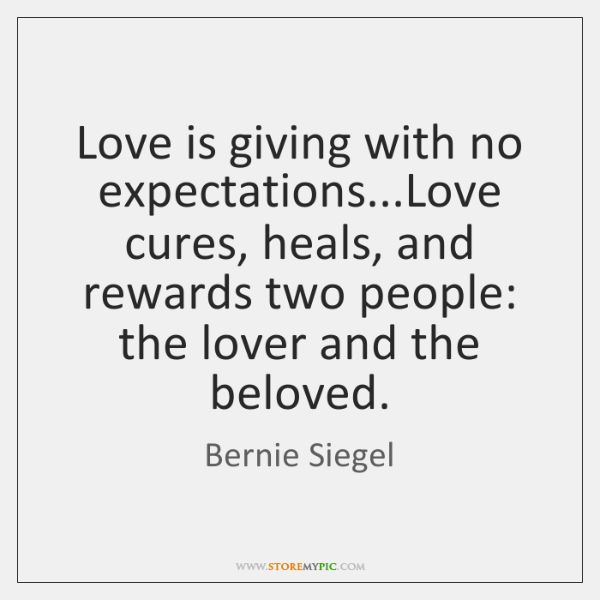 Love Is Giving With No Expectationslove Cures Heals And Rewards