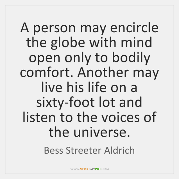 A person may encircle the globe with mind open only to bodily ...